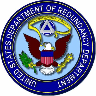 Department of redundancy department